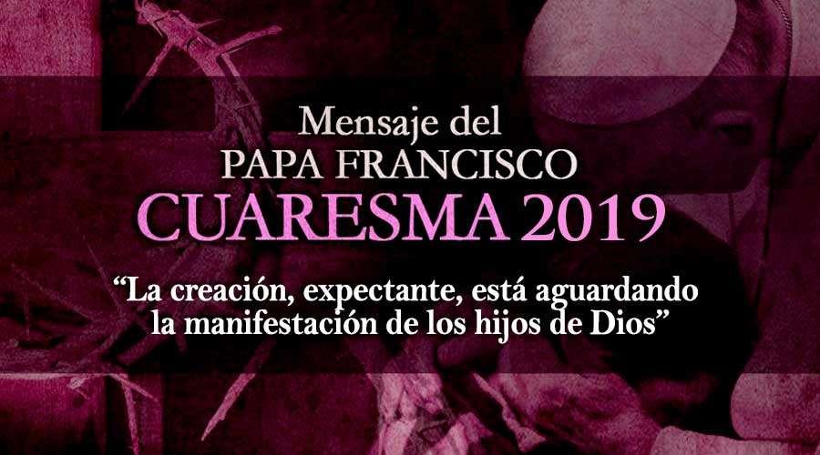 Mensaje del Papa Francisco para esta Cuaresma .