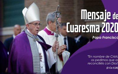 Mensaje del Santo Padre Francisco, para la Cuaresma.